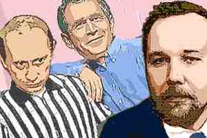 Putin, Dugin, Bush